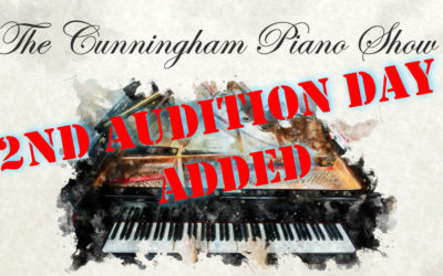 2nd Audition Day Added for The Cunningham Piano Show