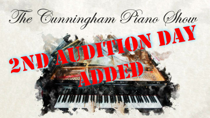 The Cunningham Piano Show - 2nd Audition Day